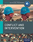 Oxford IB Diploma Programme: Conflict and Intervention: IB History Course Book: The Only DP Resources Developed with the IB