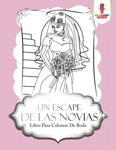 Descargar Libro Un Escape De Las Novias: Libro Para Colorear De Boda de Coloring Bandit