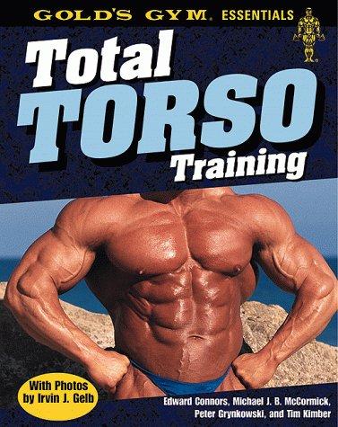 Total Torso Training (Gold's Gym Essential) por Edward Connors