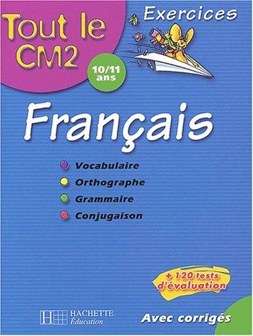 Tout le CM2 : Français : Vocabulaire - Orthographe - Grammaire - Conjuguaison, CM2-10-11 ans (Exercices corrigés) par Daniel Berlion