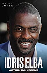 Idris Elba - Actor, DJ, Legend