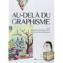 Au delà du graphisme : Illustrations techniques mixtes par des artistes contemporains