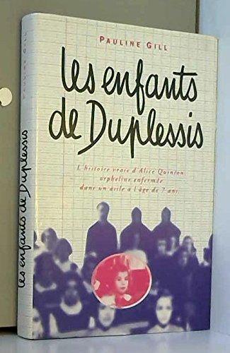 Les enfants de Duplessis : L'histoire vraie d'Alice Quinton, orpheline enfermée dans un asile à l'âge de 7 ans