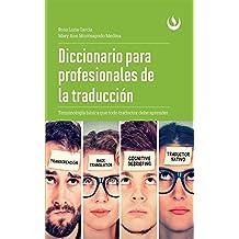 Diccionario para profesionales de la traducción: Terminología básica que todo traductor debe aprender