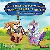Deux frères, une petite sœur – Chamailleries et amitié: Épisode de la vie des trois petits lapins