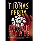 [(Poison Flower)] [Author: Thomas Perry] published on (February, 2013)