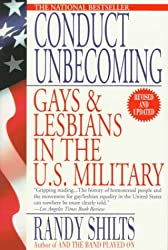 Conduct Unbecoming: Gays and Lesbians in the U.S. Military