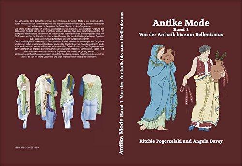 Antike Mode, Band 1: Von der Archaik bis zum Hellenismus - Kleidung Antike Römische