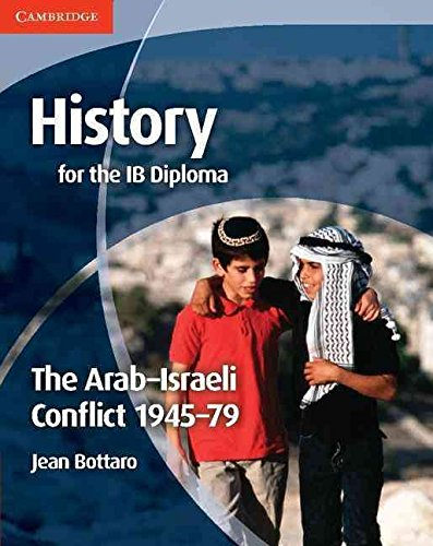 [History for the IB Diploma: the Arab-Israeli Conflict 1945-79] (By: Jean Bottaro) [published: August, 2012]