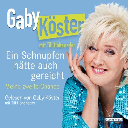 Buchseite und Rezensionen zu 'Ein Schnupfen hätte auch gereicht' von Gaby Köster
