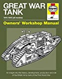 Great War Tank Manual: An insight into the history, development, production and role of the main British Army tank of the First World War (Owners' Workshop Manual) (Haynes Owners' Workshop Manuals)