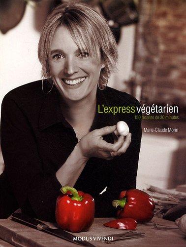 L'express végétarien : 150 recettes de 30 minutes