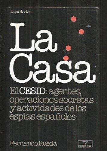 La casa: El CESID, agentes, operaciones secretas y actividades de los espías españoles (Colección Grandes temas) por Fernando Rueda