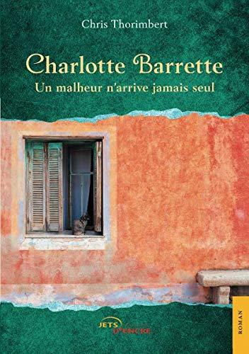 Charlotte Barrette - Un malheur n'arrive jamais seul par Chris Thorimbert