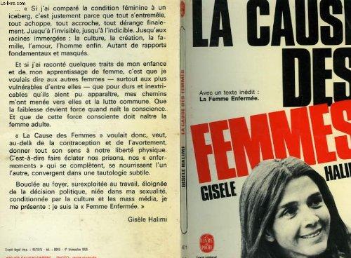 La Cause des femmes : Précédé d'un texte inédit : La femme enfermée (Le Livre de poche) par Halimi Gisèle