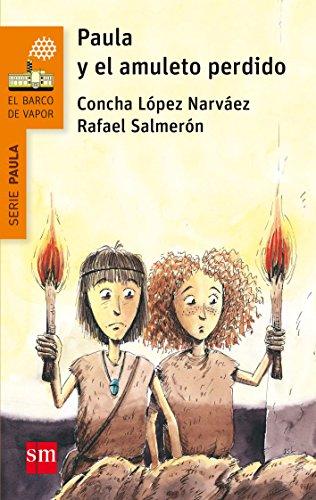 Paula y el amuleto perdido (Barco de Vapor Naranja) por Concha López Narváez