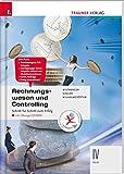 Rechnungswesen und Controlling IV HLW inkl. Übungs-CD-ROM