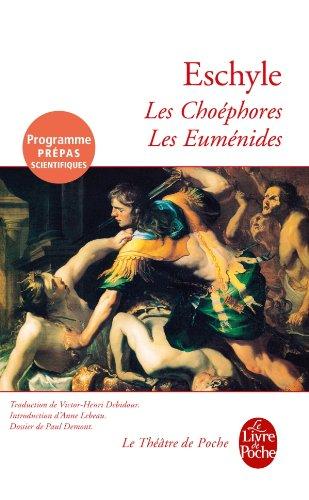 Les Choephores, Suivi de Les Eumenides ( Programme Prepas Scientifiques) (Classiques)
