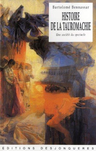 Histoire de la tauromachie - Une société du spectacle