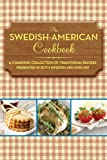 The Swedish-American Cookbook: A Charming Collection of Traditional Swedish Recipes, Presented in Both Swedish and English
