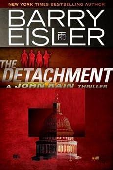 The Detachment (A John Rain Novel Book 7) by [Eisler, Barry]