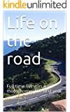 Life on the road: Full time living in a motorhome. The first year (English Edition)