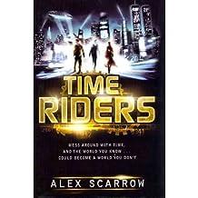 [Timeriders] [by: Alex Scarrow]
