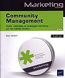 Community Management (2e édition) - Outils, méthodes et stratégies marketing sur les médias sociaux