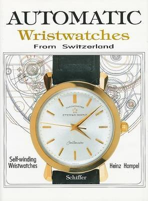 Preisvergleich Produktbild [Automatic Wristwatches from Switzerland: Watches That Wind Themselves] (By: Heinz Hampel) [published: July, 2007]