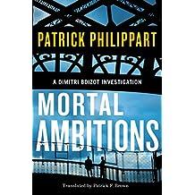 Mortal Ambitions (A Dimitri Boizot Investigation Book 1) (English Edition)