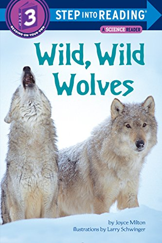 Wild, Wild Wolves Step Into Reading Lvl 3 (Step into Reading, a Step 2 Book)