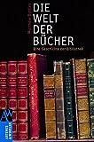 Die Welt der Bücher: Eine Geschichte der Bibliothek (Artemis & Winkler Sachbuch)