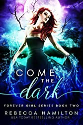 Come, the Dark: a New Adult Paranormal Fantasy: (Forever Girl Series Book Two)