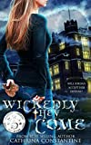 Wickedly They Come (The Wickedly Series Book 1) by Cathrina Constantine