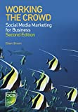 Working the Crowd: Social media marketing for business (English Edition)