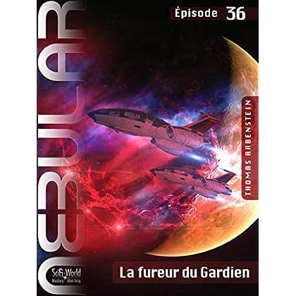 NEBULAR 36 - La fureur du Gardien: Épisode