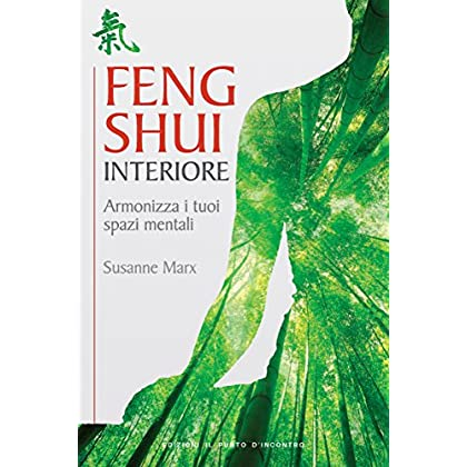 Feng Shui Interiore: Armonizza I Tuoi Spazi Mentali