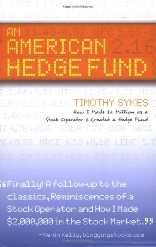 An American Hedge Fund; How I Made $2 Million as a Stock Market Operator & Created a Hedge Fund por Timothy Sykes