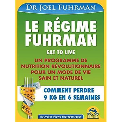 Le régime Fuhrman: Un programme de nutrition révolutionairre pour un mode de vie sain et naturel (Nouvelles Pistes Thérapeutiques)
