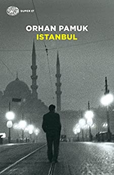 Istanbul: I ricordi e la città (Super ET) di [Pamuk, Orhan]