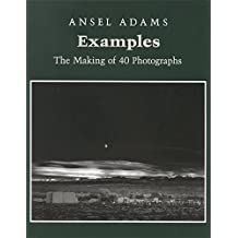Examples: The Making of 40 Photographs by Ansel Adams (1989-05-30)