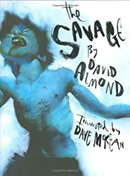 The Savage by David Almond (2008-04-07)