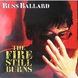 Russ Ballard - The Fire Still Burns - EMI America - 1C 064-24 0367 1, EMI America - 064 24 0367 1