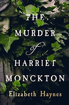 The Murder of Harriet Monckton by [Haynes, Elizabeth]