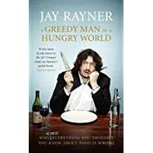 A Greedy Man in a Hungry World by Rayner, Jay (2013) Paperback