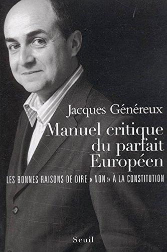 Manuel critique du parfait Européen : Les bonnes raisons de dire « Non » à la Constitution