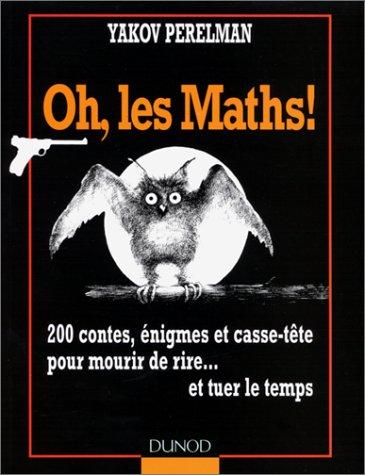 Oh, les maths ! : Arithmétique, algèbre