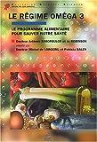 Le régime oméga 3 - Le Programme Alimentaire pour Sauver notre Santé