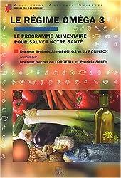 Le régime oméga 3 : Le Programme Alimentaire pour Sauver notre Santé