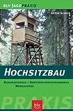 Hochsitzbau: Bauanleitungen - Konstruktionszeichnungen - Modellfotos